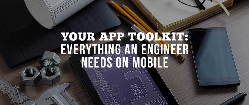 Your App Toolkit: Everything an Engineer Needs on Mobile
