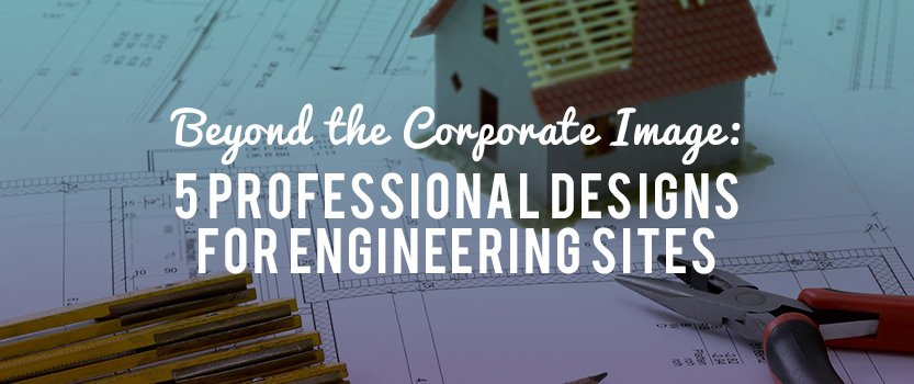 Beyond the Corporate Image: 5 Professional Designs for Engineering Sites
