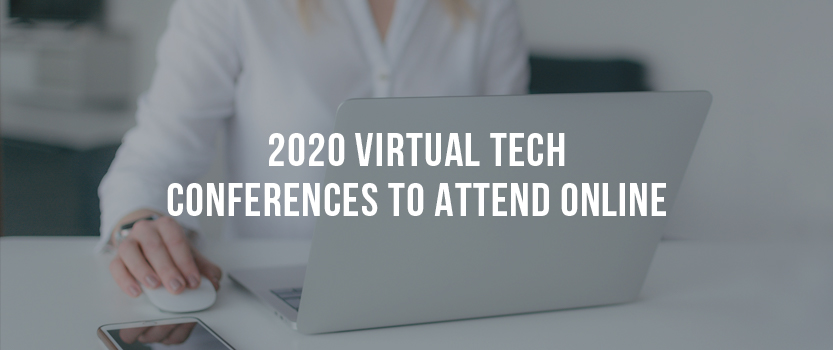 """Woman using laptop with overlaid text that reads, """"2020 Virtual Tech Conferences to Attend Online"""""""