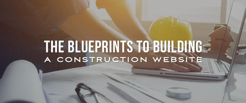 The Blueprints to Building a Construction Website