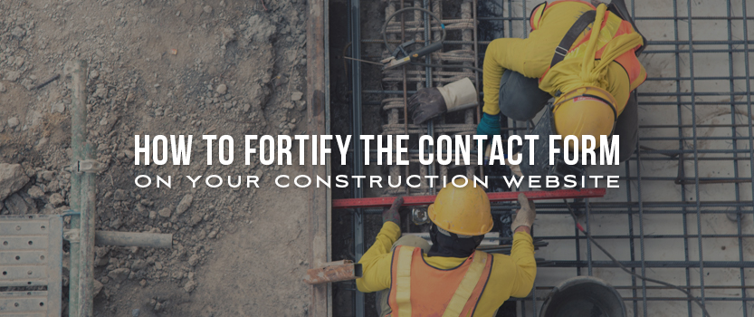 How to Fortify the Contact Form on Your Construction Website