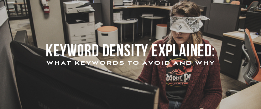 Keyword Density: What Keywords to Avoid and Why