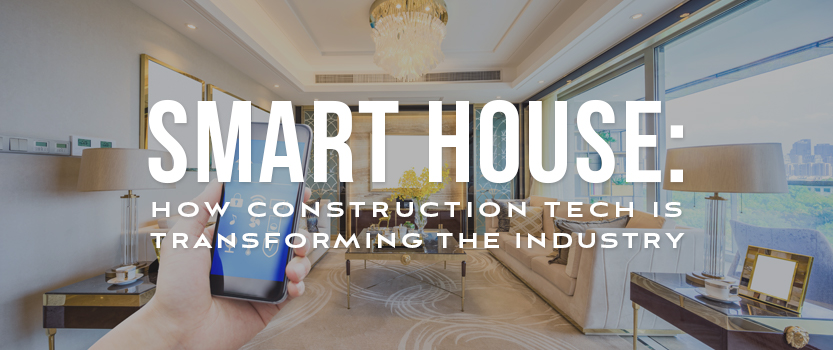 Smart House: How Construction Tech is Transforming the Industry