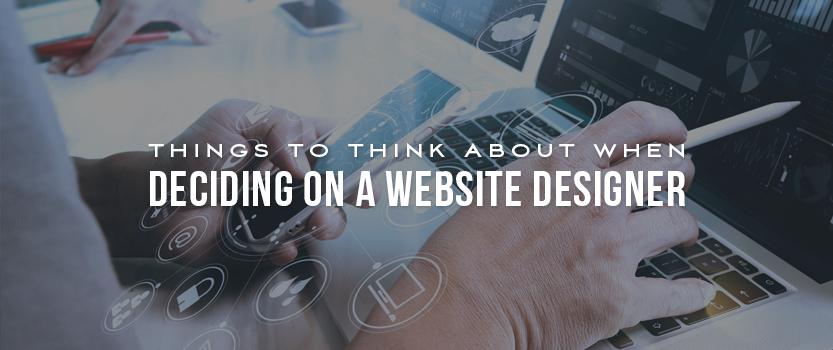Things to Think About When Deciding On a Website Designer