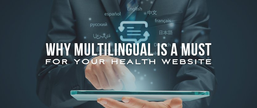 Why Multilingual is a Must for Your Health Website