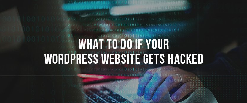 "Hand on a laptop keyboard with a binary image overlay and text that reads, ""What to Do if Your WordPress Website Gets Hacked"""