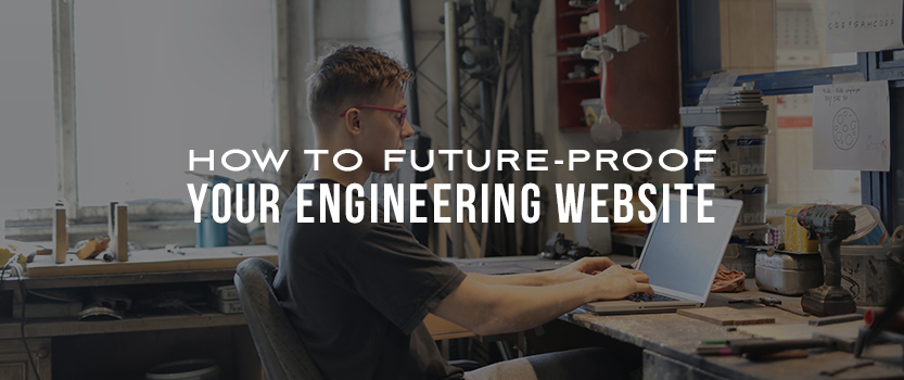 How to Future-Proof Your Engineering Website