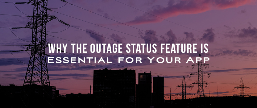 Why the Outage Status Feature is Essential for Your App