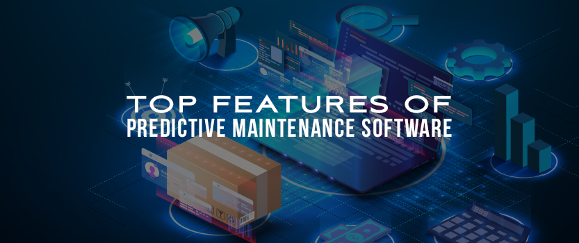 Top Features of Predictive Maintenance Software