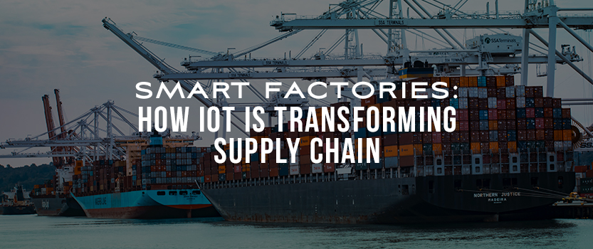 Smart Factories: How IoT is Transforming Supply Chain