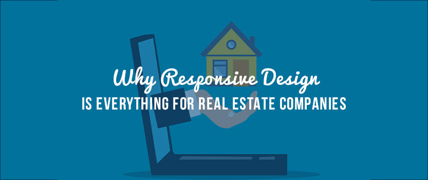 Why Responsive Design is Everything for Real Estate Companies